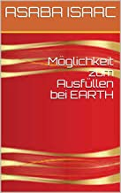 Möglichkeit zum Ausfüllen bei EARTH (German Edition)