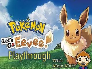 Pokemon Lets Go Eevee Playthrough With Mojo Matt