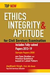 Ethics, Integrity & Aptitude for Civil Services Examination: Includes Fully-solved Papers 2013-19 (Top Now) Kindle Edition