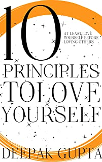 10 Principles To Love Yourself: How to Start your Day and Sleep Peacefully