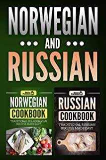 Norwegian Cookbook: Traditional Scandinavian Recipes Made Easy & Russian Cookbook: Traditional Russian Recipes Made Easy
