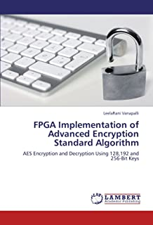 FPGA Implementation of Advanced Encryption Standard Algorithm: AES Encryption and Decryption Using 128,192 and 256-Bit Keys
