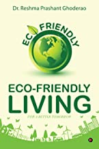 Eco-friendly Living : For a Better Tomorrow