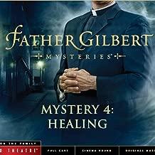 Father Gilbert Mystery 4: Healing (Audio Drama)