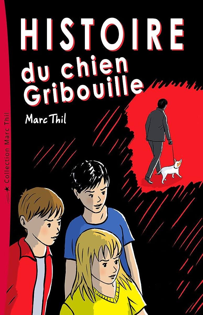 要求する提供されたフレッシュHistoire du chien Gribouille (French Edition)