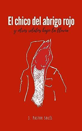 El chico del abrigo rojo: y otros relatos bajo la lluvia (Spanish Edition)