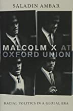 Malcolm X at Oxford Union: Racial Politics in a Global Era (Transgressing Boundaries: Studies in Black Politics and Black Communities)