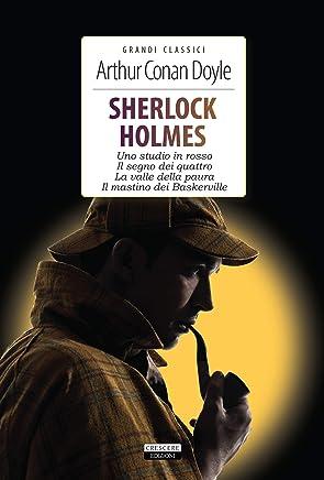 Sherlock Holmes. Uno studio in rosso - Il segno dei quattro - La valle della paura - Il mastino di Baskerville: Ediz. integrali (Grandi classici)