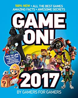 Game On! 2017: All the Best Games: Awesome Facts and Coolest Secrets