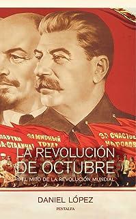 La Revolución de Octubre y el mito de la revolución mundial (Spanish Edition)