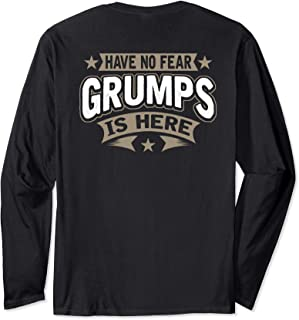 Have No Fear GRUMPS is Here Grampa Grandfather Long Sleeve T-Shirt