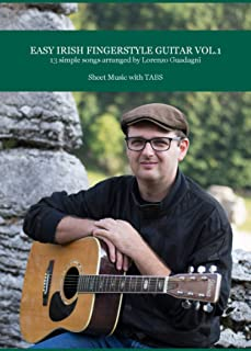 Easy Irish Fingerstyle Guitar Vol. 1: 13 Simple Songs Arranged by Lorenzo Guadagni - Sheet Music with TABS - Audio sold separately