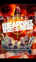 Weapons of Mass Destruction : Loud Weapons for Quiet Wars: The Destruction of a Generation through Music, Media, and Entertainment