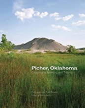 Picher, Oklahoma: Catastrophe, Memory, and Trauma (Volume 20) (The Charles M. Russell Center Series on Art and Photography of the American West)