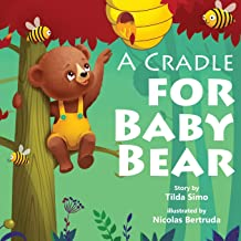A Cradle for Baby Bear: Book for kids, Ages 3-8, The story about how to keep a Promise