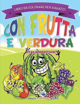Libro Da Colorare Per Ragazzi Con Frutta E Verdura