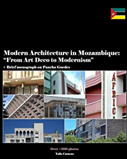 Modern Architecture in Mozambique, Africa: From Art Deco to Late Modernism