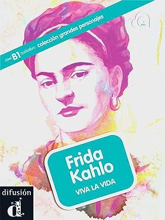 Kahlo. Buch mit Audio-CD: Colección grandes personajes. Niveau B1. Lernjahr