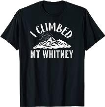 Mt Whitney T-shirt - I climbed mountain outdoor hiking tee