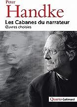 Les Cabanes du narrateur: Oeuvres choisies