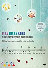 The ItsyBitsyKids Nursery Rhyme Songbook: 40 lead sheets arranged for voice and guitar (With Audiofiles)