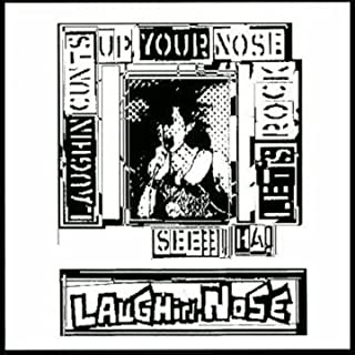 LAUGHIN' CUNTS UP YOUR NOSE