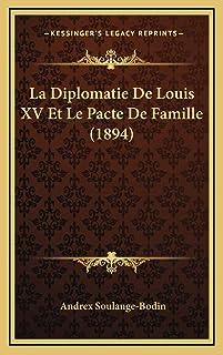 La Diplomatie De Louis XV Et Le Pacte De Famille (1894)