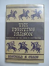 THE FIGHTING PARSON Biography of Col. John M. Chivington.