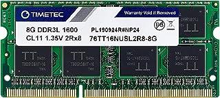 Timetec 8GB DDR3L / DDR3 1600MHz (DDR3L-1600) PC3L-12800 / PC3-12800(PC3L-12800S) Non-ECC Unbuffered 1.35V/1.5V CL11 2Rx8 ...