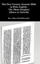The First Century Aramaic Bible in Plain English- The Minor Prophets (Hosea to Malachi)