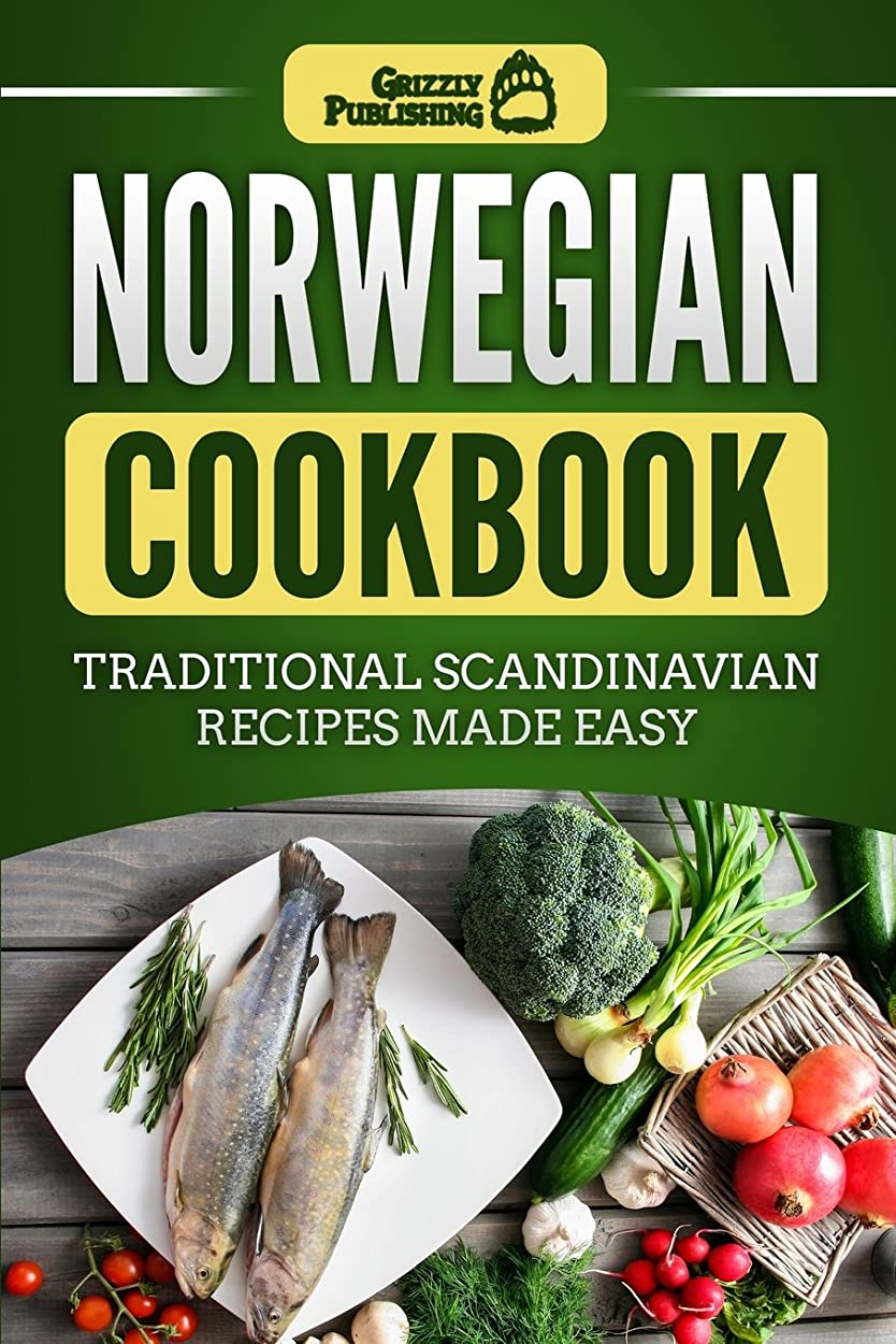 剃る海洋の十分ですNorwegian Cookbook: Traditional Scandinavian Recipes Made Easy