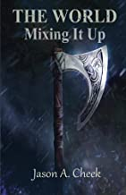 Mixing It Up (The World Book 2)