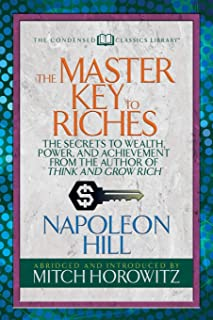 The Master Key to Riches (Condensed Classics): The Secrets to Wealth, Power, and Achievement from the author of Think and Grow Rich