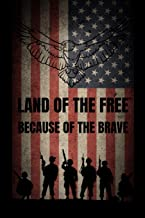 Land Of The Free Because Of The Brave: Veteran Gift for Patriots Notebook 4th of July Present Independence Day Veterans Day Memorial Guestbook ... Memo I Size 6 x 9 I Ruled Paper 110 Pages