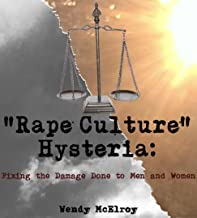 Rape Culture Hysteria: Fixing the Damage Done to Men and Women