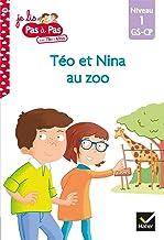 Téo et Nina GS-CP Niveau 1 - Téo et Nina au zoo (Premières lectures Pas à Pas)
