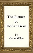 The Picture of Dorian Gray: Oscar Wilde (Classics, Literature) [Annotated] (English Edition)