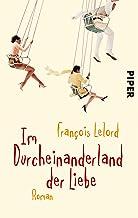 Im Durcheinanderland der Liebe: Roman (German Edition)