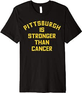 Pittsburgh Is Stronger Than Cancer Football Awareness Premium T-Shirt