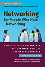 Networking for People Who Hate Networking, Second Edition: A Field Guide for Introverts, the Overwhelmed, and the Underconnected