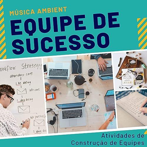 Equipe De Sucesso Música Ambient Para Atividades De