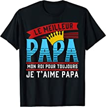 Le Meilleur Papa Mon Roi Pour Toujours Je T'aime Papa T-Shirt