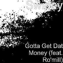 Gotta Get Dat Money (feat. Ro'mill)