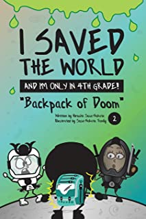 I Saved the World and I'm Only in 4th Grade!: Backpack of Doom