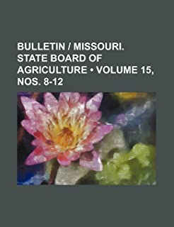 Bulletin - Missouri. State Board of Agriculture (Volume 15, Nos. 8-12)
