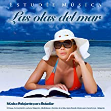 Estudie Música: Las olas del mar - Música Relajante para Estudiar, Enfoque, Concentración, Lectura, Relajación, Mindfulness y Sonidos de la Naturaleza Estudie Música para Hacerlo más Inteligente