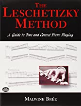The Leschetizky Method: A Guide to Fine and Correct Piano Playing (Dover Books on Music)