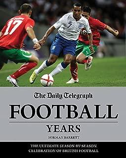 The Daily Telegraph Football Years: The Ultimate Season-by-Season Celebration of British Football