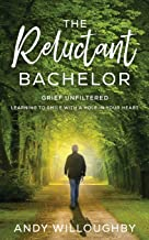 The Reluctant Bachelor: Grief Unfiltered - Learning to Smile with a Hole in Your Heart