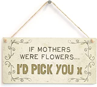 Meijiafei If Mothers were Flowers I'd Pick You - Beautiful Home Accessory Gift Sign for Mum 10